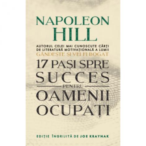 17 pasi spre succes pentru oameni ocupati - Napoleon Hill