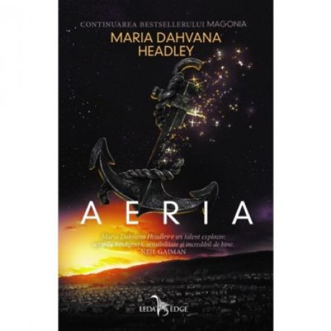 Aeria. Seria Magonia volumul 2 - Maria Dahvana Headley