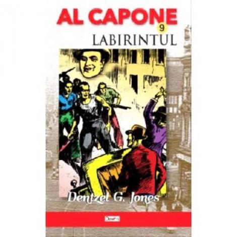 Al Capone 9 - Labirintul - Dentzel G. Jones