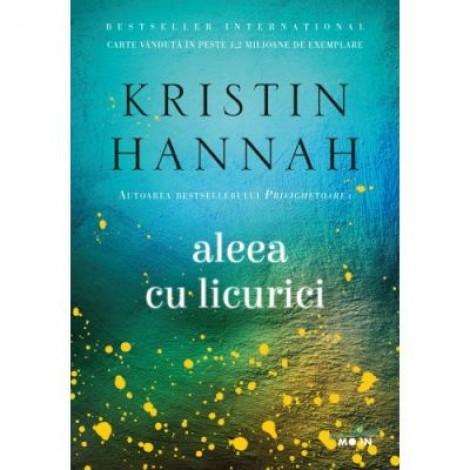 Aleea cu licurici - Kristin Hannah