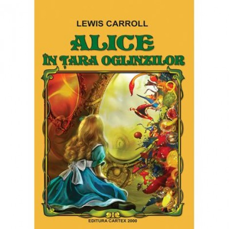Alice in Tara Oglinzilor - Lewis Carroll