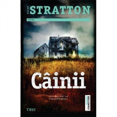 Cainii - Allan Stratton. Traducere de Luminita Gavrila