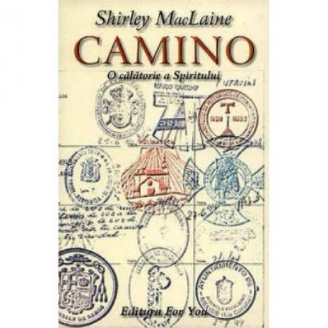 Camino. O calatorie a spiritului - Shirley McLaine
