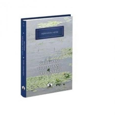 Cele mai frumoase povestiri (vol. 1) - Hermann Hesse