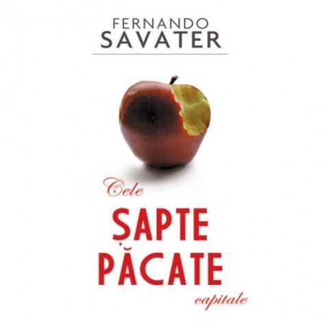 Cele sapte pacate capitale - Fernando Savater