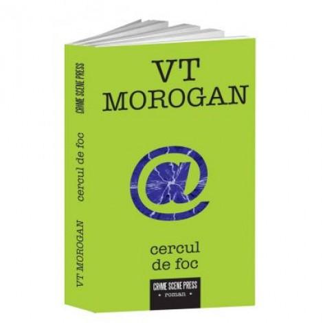 Cercul de foc - VT Morogan