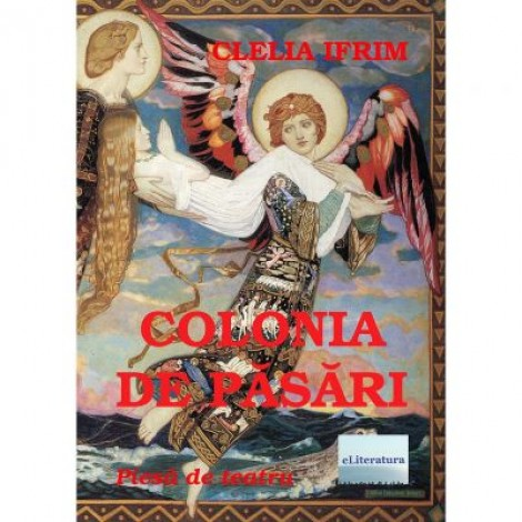 Colonia de pasari - Clelia Ifrim