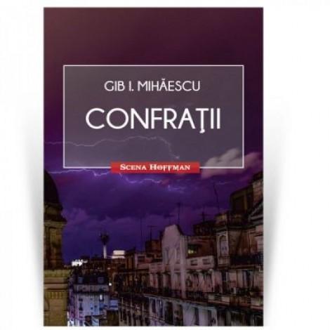 Confratii. Colectia Scena Hoffman - Gib I. Mihaescu