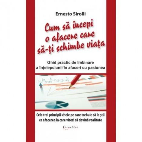 Cum sa incepi o afacere care sa-ti schimbe viata - Ernesto Sirolli