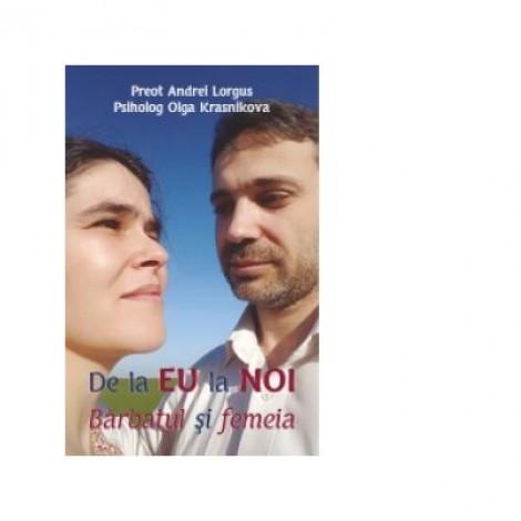 De la EU la NOI. Barbatul si femeia - Olga Krasnikova, Andrei Lorgus