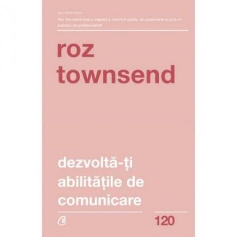Dezvolta-ti abilitatile de comunicare - Roz Townsend