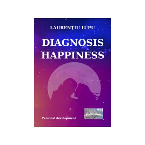 Diagnosis Happiness - Laurentiu Lupu