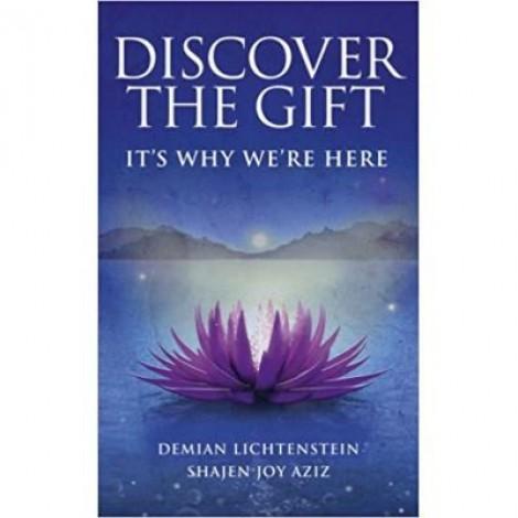 Discover The Gift. It's Why We're Here - Demian Lichtenstein, Shajen Joy Aziz