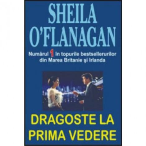 Dragoste la prima vedere - Sheila O'Flanagan