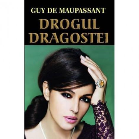 Drogul dragostei - Guy de Maupassant