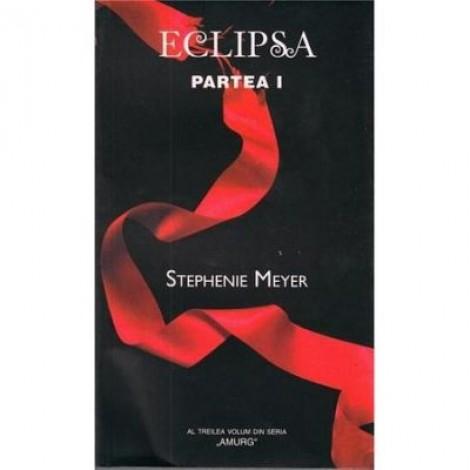 Eclipsa P. I - Amurg Vol. III - Stephenie Meyer
