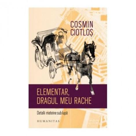 Elementar, dragul meu Rache. Detalii mateine sub lupa - Cosmin Ciotlos