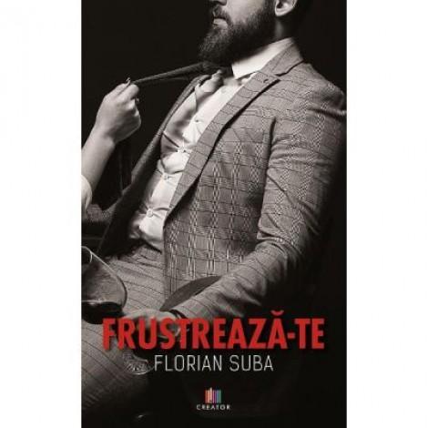 Frustreaza-te - Florian Suba