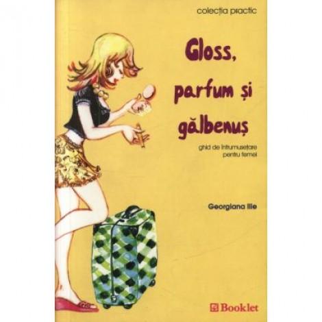Gloss, parfum si galbenus - Georgiana Ilie