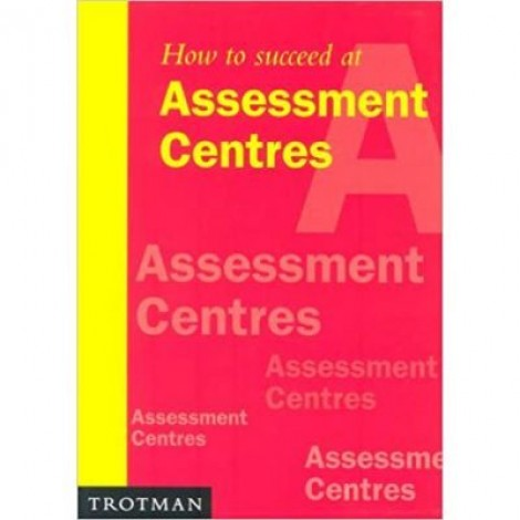 How to Succeed at Assessment Centres - Mary Wilson