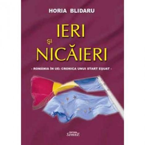 Ieri si nicaieri - Horia Blidaru