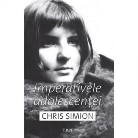 Imperativele adolescentei - Chris Simion