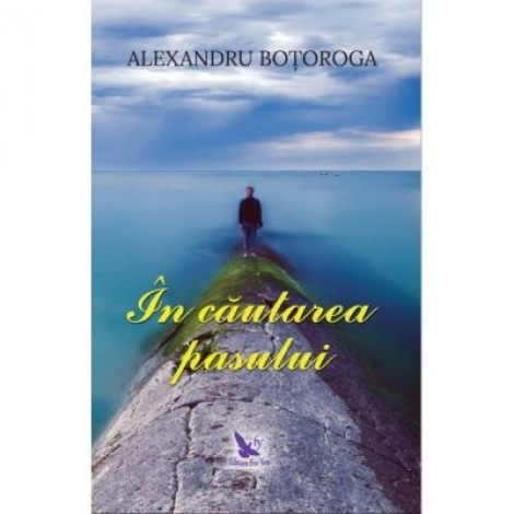 In cautarea pasului - Alexandru Botoroga