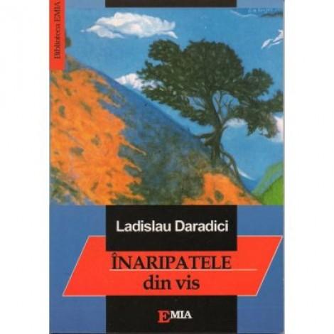Inaripatele din vis - Ladislau Daradici