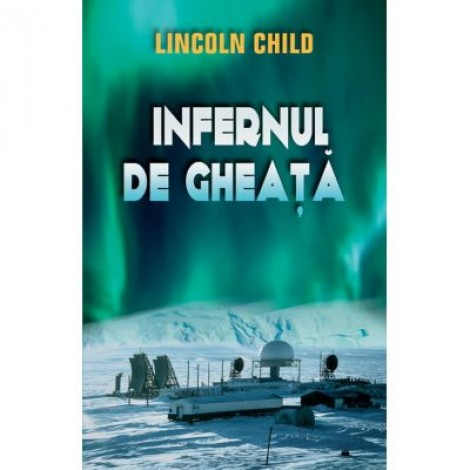 Infernul de gheata - Lincoln Child