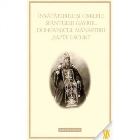 Invataturile si omiliile Sfantului Gavriil, duhovnicul manastirii Sapte lacuri
