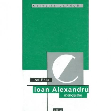 Ioan Alexandru (monografie) - Ion Balu