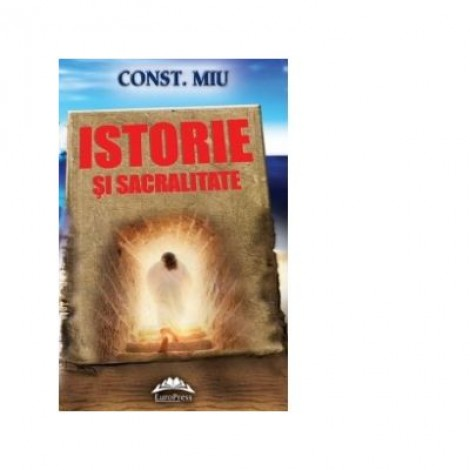 Istorie si sacralitate - Constantin Miu