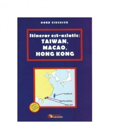 Itinerar est-asiatic: Taiwan, Macao, Hong Kong - Doru Ciucescu