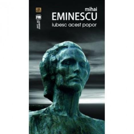 Iubesc acest popor - Mihai Eminescu
