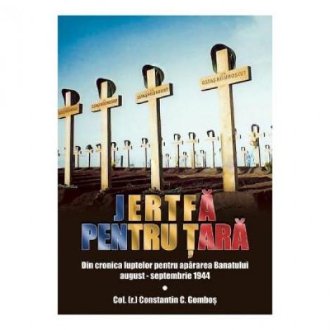 Jertfa pentru tara - Col. (r.) Constantin C. Gombos