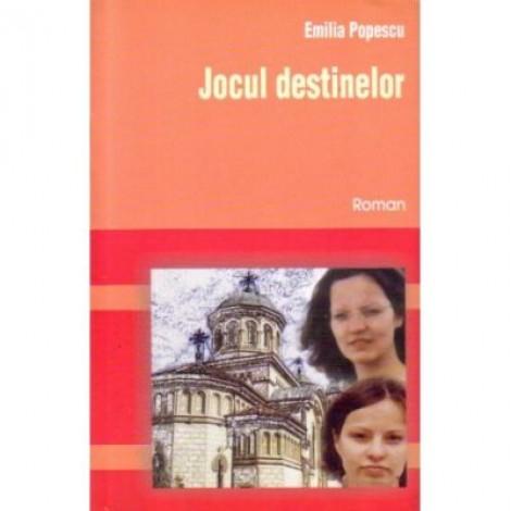 Jocul destinelor - Emilia Popescu
