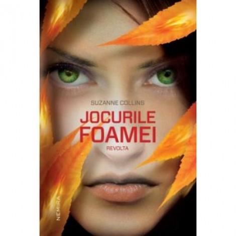 Jocurile Foamei. Revolta (Hardcover) - Suzanne Collins. Ultimul volum din seria Jocurile Foamei