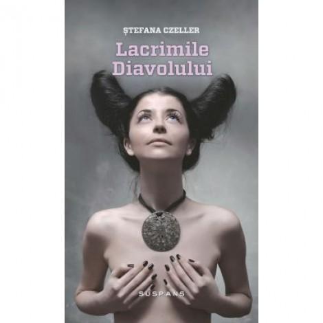 Lacrimile diavolului - Stefana Czeller