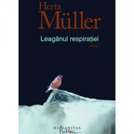 Leaganul respiratiei - Herta Muller