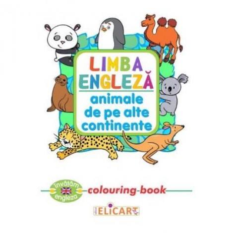 Limba engleza: Animale de pe alte continente. Colouring Book