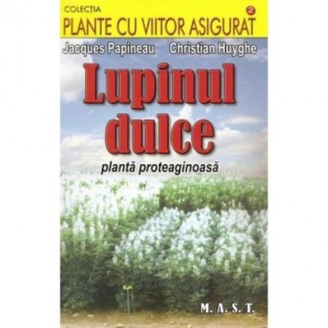 Lupinul dulce - Jacques Papineau, Christian Huyghe