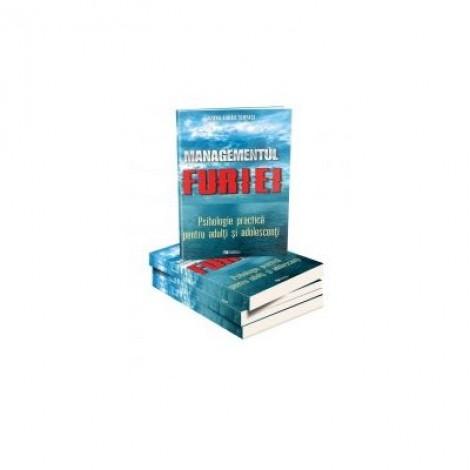Managementul furiei. Psihologie practica pentru adulti si adolescenti - Budau Tunyagi Ozana
