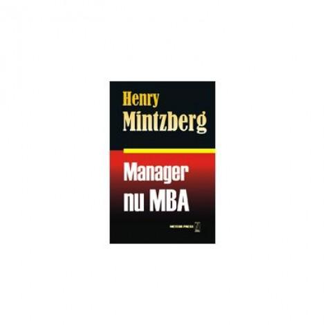 Manager, nu MBA - Henry Mitzberg