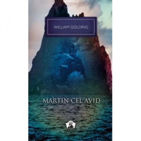 Martin cel avid. Colectia Nobel - William Golding
