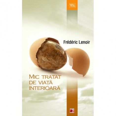 Mic tratat de viata interioara - Frederic Lenoir