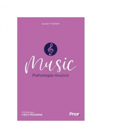 Music. Psihologia muzicii - Susan Hallam