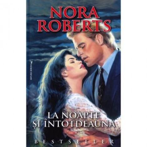 La noapte si intotdeauna - Nora Roberts