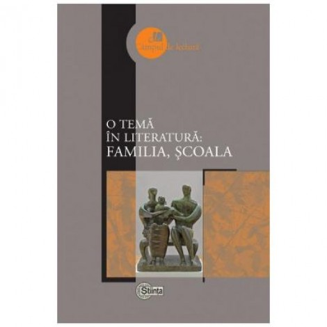 O tema in literatura: familia, scoala