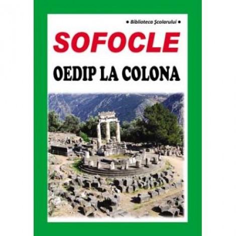 Oedip la Colona - Sofocle