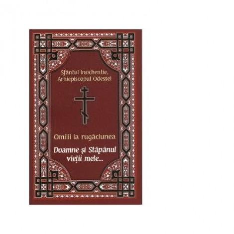 Omilii la rugaciunea Doamne si Stapanul vietii mele - Sfantul Inochentie, Arhiepiscopul Odessei